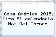 http://tecnoautos.com/wp-content/uploads/imagenes/tendencias/thumbs/copa-america-2015-mira-el-calendario-hot-del-torneo.jpg Calendario Copa America 2015. Copa América 2015: Mira el calendario hot del torneo, Enlaces, Imágenes, Videos y Tweets - http://tecnoautos.com/actualidad/calendario-copa-america-2015-copa-america-2015-mira-el-calendario-hot-del-torneo/