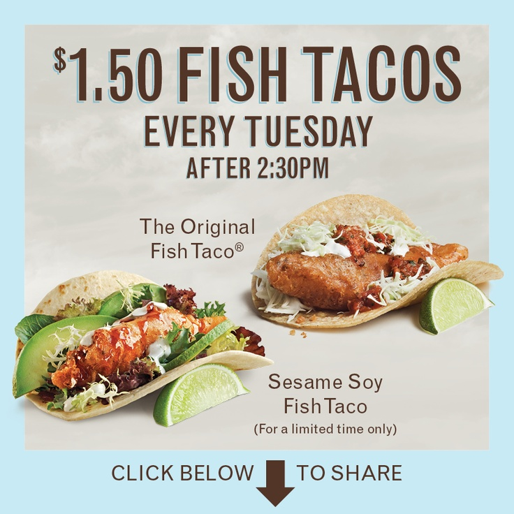 fish tacos for only aBuck-fifty on tuesdays