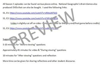 "This document contains 3 separate worksheets (2 pages each) and matching answer keys to follow along with the three episodes in Season 1 of National Geographic's ""Brain Games."" Each episode is approximately 44 minutes long (DVDs available online or full episodes found on youtube or other video websites)."