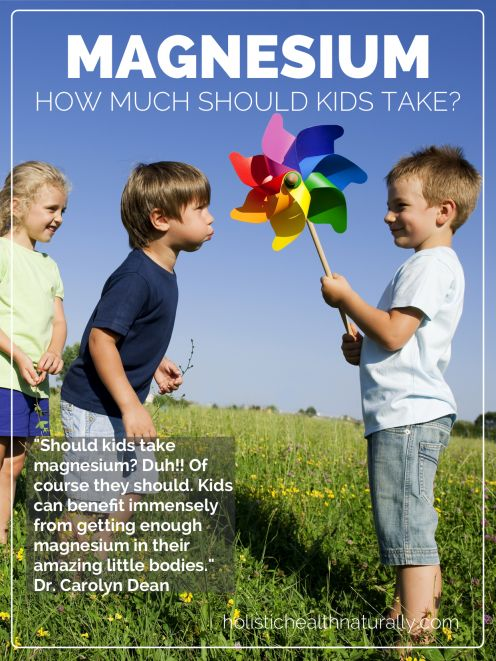 How Much Magnesium Should Kids Take? | holistichealthnaturally.com