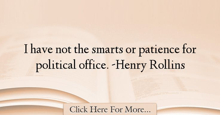 Henry Rollins Quotes About Patience - 52454