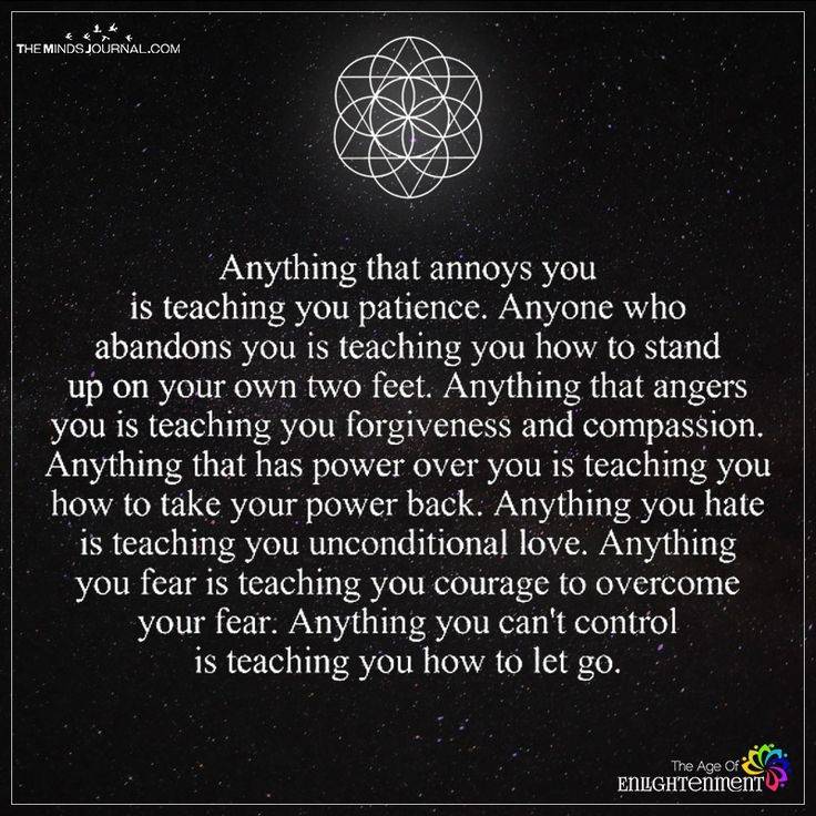 Anything That Annoys You Is Teaching You Patience - https://themindsjournal.com/anything-annoys-teaching-patience/