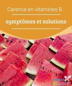 Carence en vitamines B : symptômes et solutions   Les vitamines B sont essentielles pour l'organisme ! Venez découvrir les aliments qui en contiennent et les possibles symptômes d'une carence.