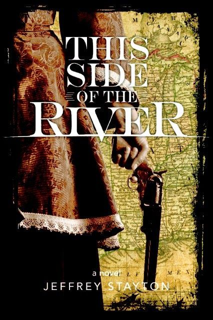 Historical Novel Review: This Side of the River by Jeffrey Stayton