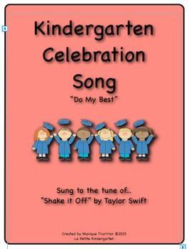 """Is Kindergarten almost over?Are you celebrating a wonderful year together!Well here is another Kindergarten Celebration Song for you!This song is called, """"Do My Best"""" and it is to the tune of """"Shake It Off"""" by Taylor Swift!!I wrote lyrics for the first two parts ..."""