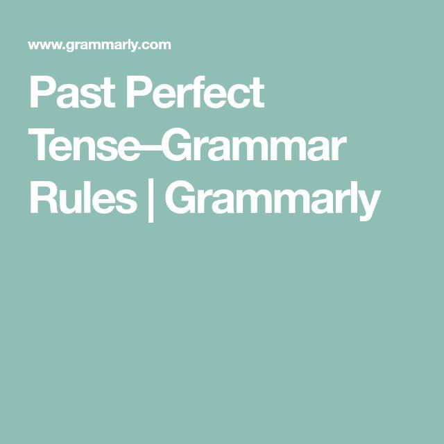 Past Perfect Tense–Grammar Rules | Grammarly