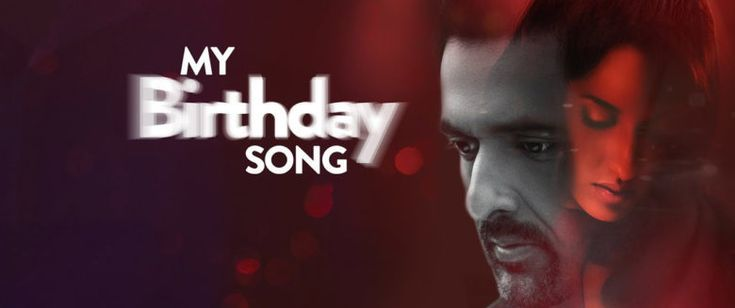 My Birthday Song (A) - Hindi - Movie Release Today