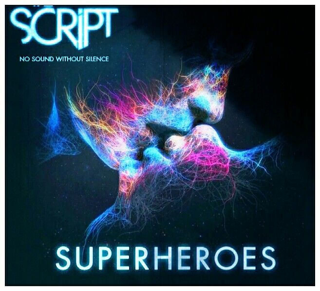 Superheroes The Script No Sound Without Silence | The ...