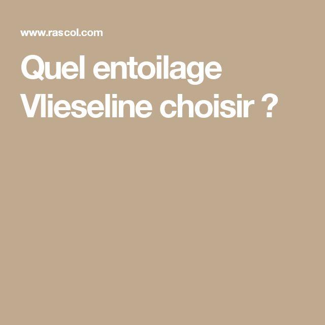 Quel entoilage Vlieseline choisir ?