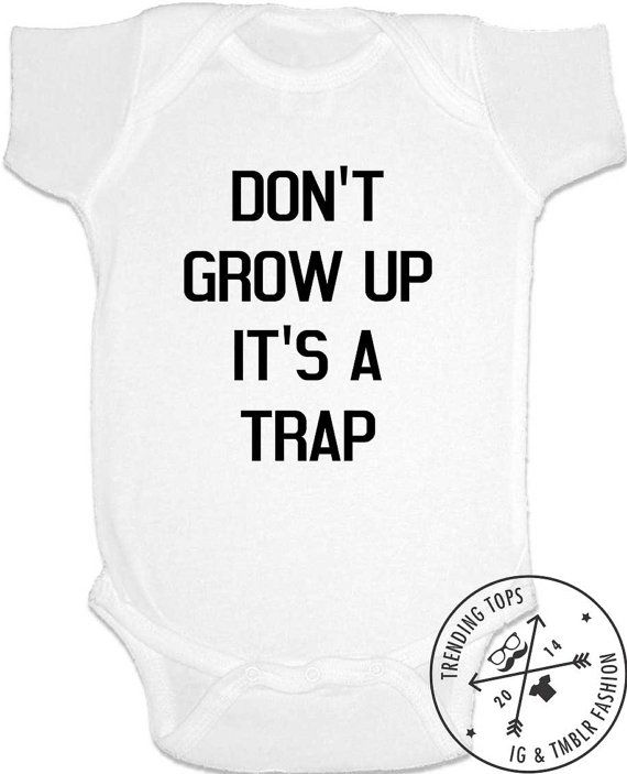 Don't Give Up Its A Trap - Funny Baby Shirts, Baby Bodysuit, onesie, diaper shirt by trendingtops. Explore more products on http://trendingtops.etsy.com