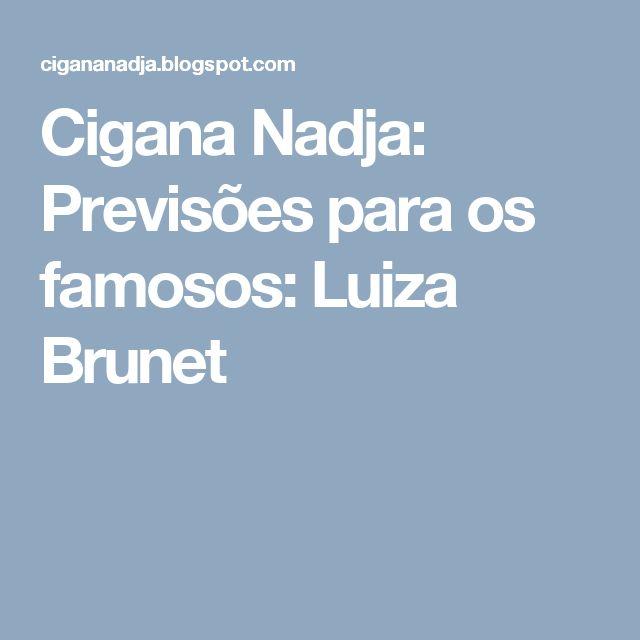 Cigana Nadja: Previsões para os famosos: Luiza Brunet