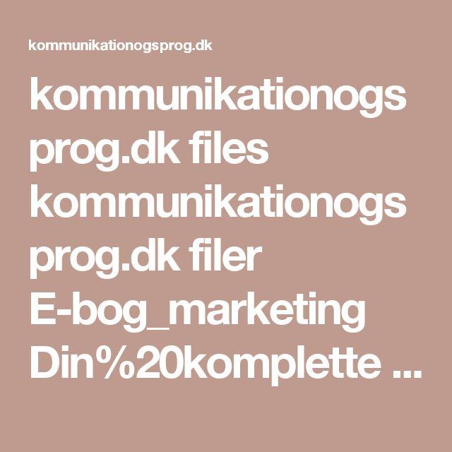kommunikationogsprog.dk files kommunikationogsprog.dk filer E-bog_marketing Din%20komplette%20guide%20til%20at%20skrive%20tekster%2C%20folk%20gider%20l%C3%A6se_BRO.pdf