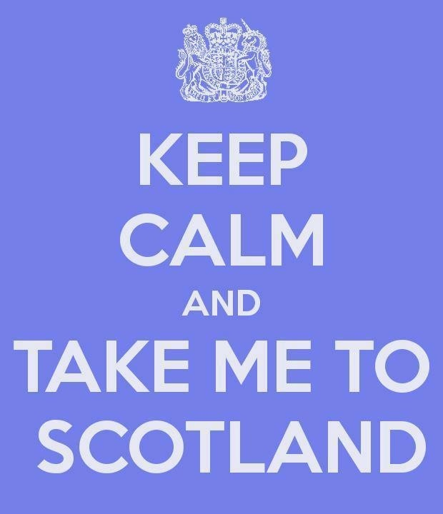 Take me to Scotland! PLEASE!!!!!!!
