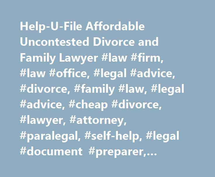 Help-U-File Affordable Uncontested Divorce and Family Lawyer #law #firm, #law #office, #legal #advice, #divorce, #family #law, #legal #advice, #cheap #divorce, #lawyer, #attorney, #paralegal, #self-help, #legal #document #preparer, #family #law #firm http://milwaukee.nef2.com/help-u-file-affordable-uncontested-divorce-and-family-lawyer-law-firm-law-office-legal-advice-divorce-family-law-legal-advice-cheap-divorce-lawyer-attorney-paralegal-self-he/  # We Save You Time, Money and Stress File…