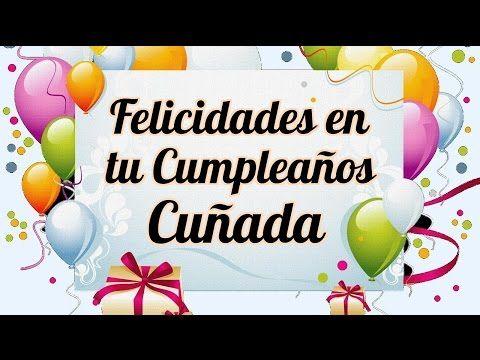 Felicidades en tu Cumpleaños Cuñada - YouTube