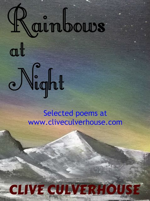 Rainbows at Night Poem Collection by Clive Culverhouse - Poetry Collection