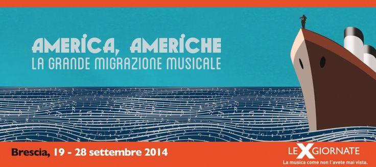 """Brescia - dal 19 al 28 settembre 2014 """"America, Americhe – La grande migrazione musicale"""""""