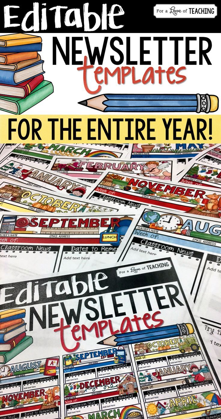 Editable Newsletter Templates for the Entire Year! Perfect for back to school! Includes two different templates to choose from each month.