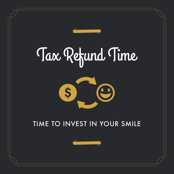TAX DAY is April 15th! If you've got a refund coming, consider investing in something that will last – your dental health!