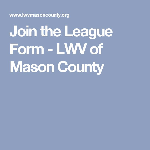 Join the League Form - LWV of Mason County