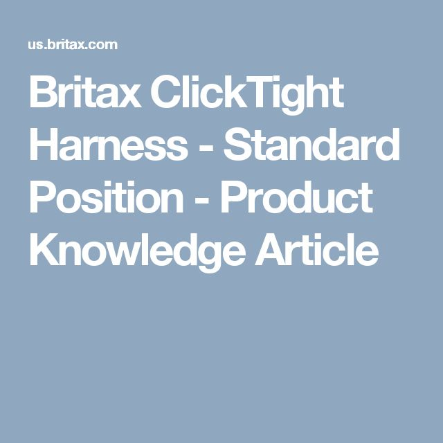 Britax ClickTight Harness - Standard Position - Product Knowledge Article