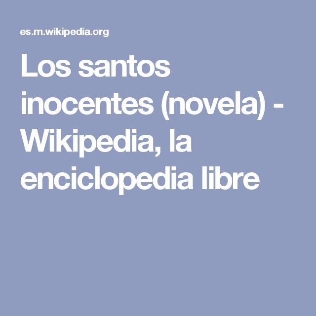 Los santos inocentes (novela) - Wikipedia, la enciclopedia libre
