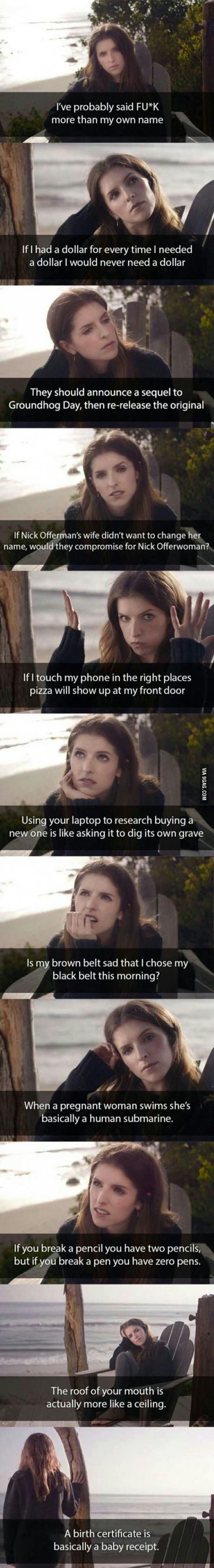 Why I love Anna Kendrick. I don't agree with the first one, but the rest are hilarious.