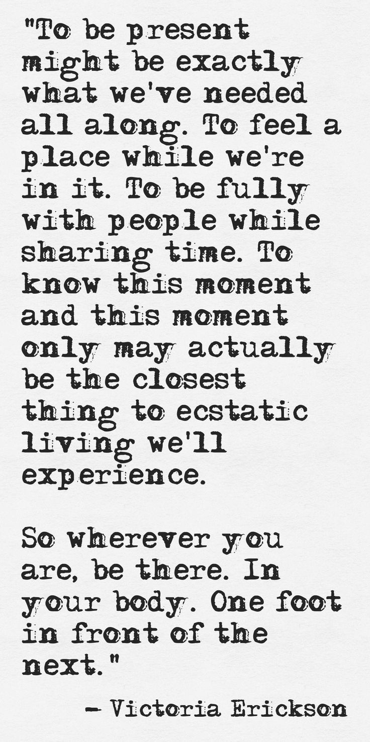 Put the phone down and be present. Look people in the eye and acknowledge them. Life is a beautiful thing.