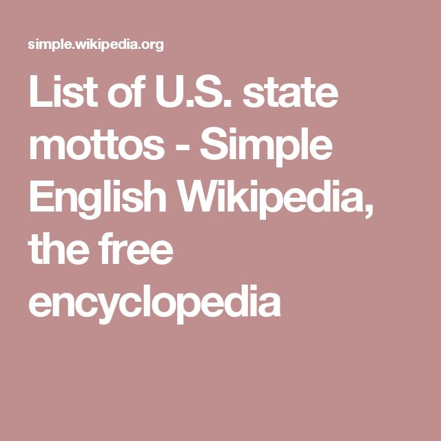 List of U.S. state mottos - Simple English Wikipedia, the free encyclopedia