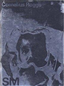 """""""Cornelius Rogge"""" Exhibition Catalog, Cat Nr.477, Stedelijk Museum, Amsterdam., Designed by Wim Crouwel & Jolijn van de Wouw, 1970"""