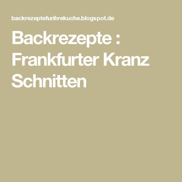 Backrezepte : Frankfurter Kranz Schnitten