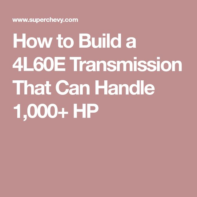 15 best auto images on pinterest cars lorry and trucks how to build a 4l60e transmission that can handle 1000 hp fandeluxe Images