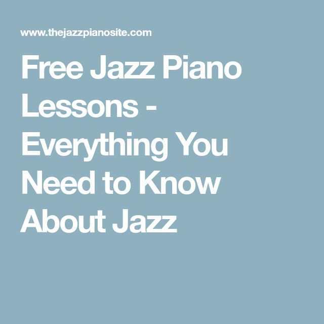 Free Jazz Piano Lessons - Everything You Need to Know About Jazz #pianolessons