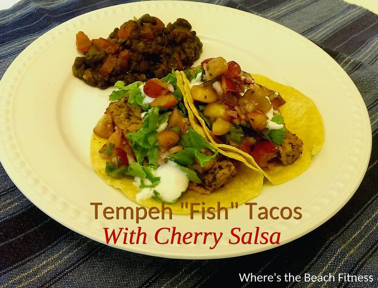 """Tempeh """"Fish"""" Tacos with Cherry Salsa via Where's the Beach Fit..."""