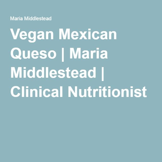 Vegan Mexican Queso   Maria Middlestead   Clinical Nutritionist