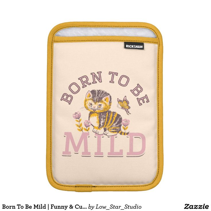 Born To Be Mild | Funny & Cute Sleeve For iPad Mini | Introvert Humor | Funny Quote | Cute iPad Sleeve | Cute iPad Case | iPad Mini Case | Gifts for Her |