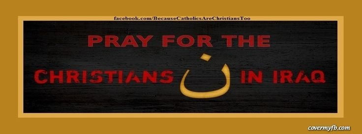 Pray For The Christians In Iraq Facebook Covers, Pray For The Christians In Iraq FB Covers, Pray For The Christians In Iraq Facebook Timeline Covers, Pray For The Christians In Iraq Facebook Cover Images