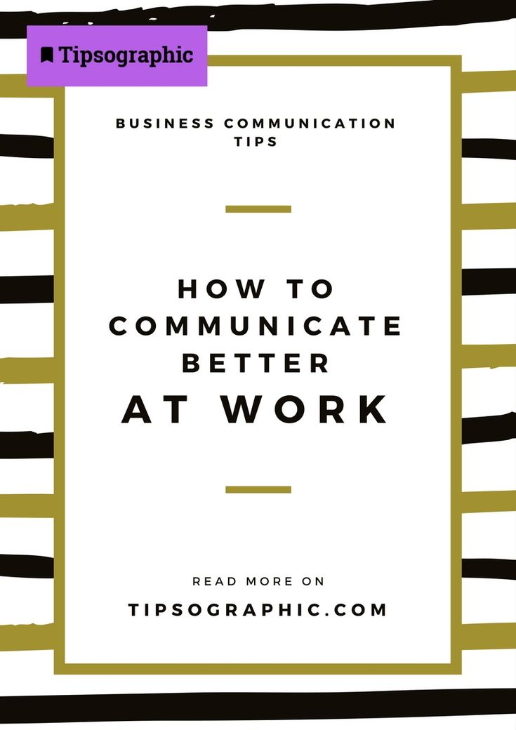 How to Communicate Better at Work  → Read more on Tipsographic.com  #projectmanagement #techtips #agile #devops #scrum #kanban #ai #cybersecurity #pmp #millennials #businesscommunication #communicationmanagement