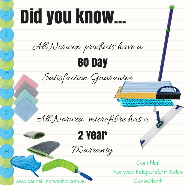 Did you know....All Norwex (TM) products are covered with a 60 Day Satisfaction Guarantee PLUS all Norwex (TM) Microfibre has a 2 Year Warranty for your peace of mind.