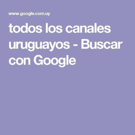 todos los canales uruguayos - Buscar con Google