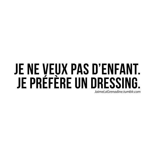 Je ne veux pas d'enfant. Je préfère un dressing - #JaimeLaGrenadine