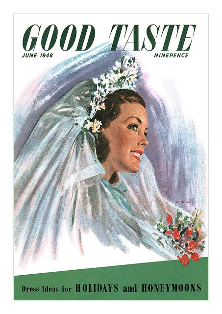 The wedding themed cover of Good Taste magazine, June 1948. #vintage #1940s #bride #wedding