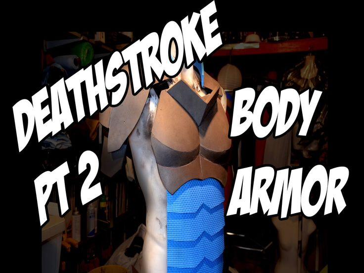 Deathstroke part 2 Body Armor How to DIY com Cosplay costume Batman Arkh...