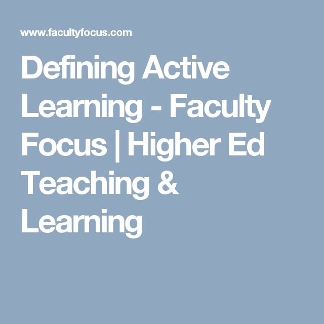 Defining Active Learning - Faculty Focus | Higher Ed Teaching & Learning