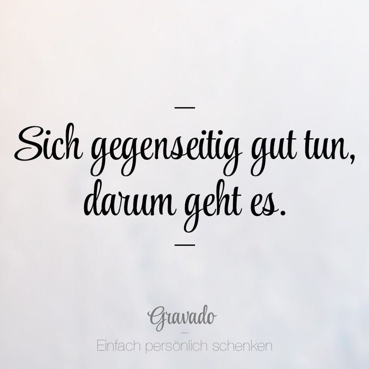 Sich gegenseitig gut tun, darum geht es. #Zitatdestages #Spruch #quote