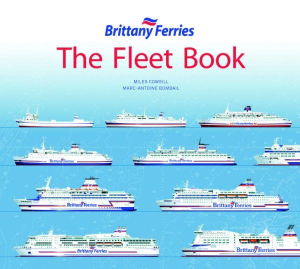 Brittany Ferries The Fleet Book Edition 2 Brittany Ferries