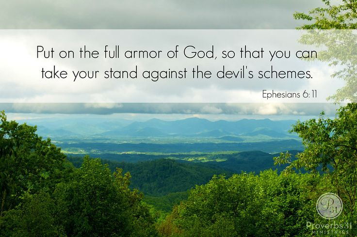 "Proverbs 31 Ministries Encouragement for Today Devotion: Ephesians 6:11, ""Put on the full armor of God, so that you can take your stand against the devil's schemes."""