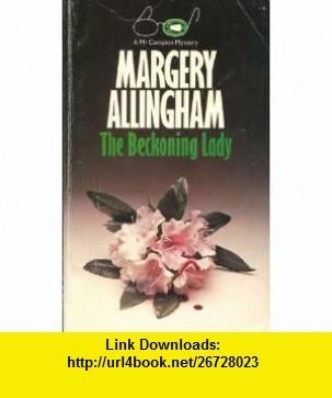 The Beckoning Lady (9780140014174) Margery Allingham , ISBN-10: 0140014179  , ISBN-13: 978-0140014174 ,  , tutorials , pdf , ebook , torrent , downloads , rapidshare , filesonic , hotfile , megaupload , fileserve