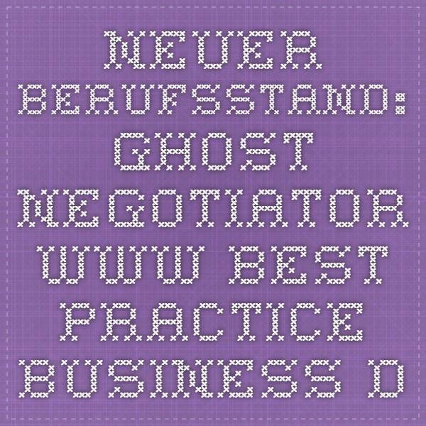 Neuer Berufsstand: Ghost Negotiator - www.best-practice-business.de