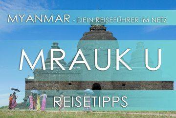 Myanmar Reisetipps: Alles rund um Mrauk U - Highlights, Eintrittspreise, Hotels, Gästehäuser, Anreise, Restaurants und Anfahrt | Hier bekommst du noch mehr Infos über Myanmar: www.MyanmarBurmaBirma.com
